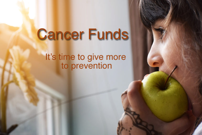 Cancer Funds: It's Time to Increase Focus and Donations on Prevention